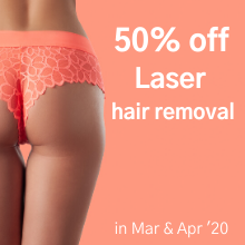Laser Hair Removal Special - March & April '20